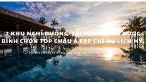 2 Khu Nghỉ Dưỡng tại Nha Trang được bình chọn top Châu Á tạp chí du lịch Mỹ.