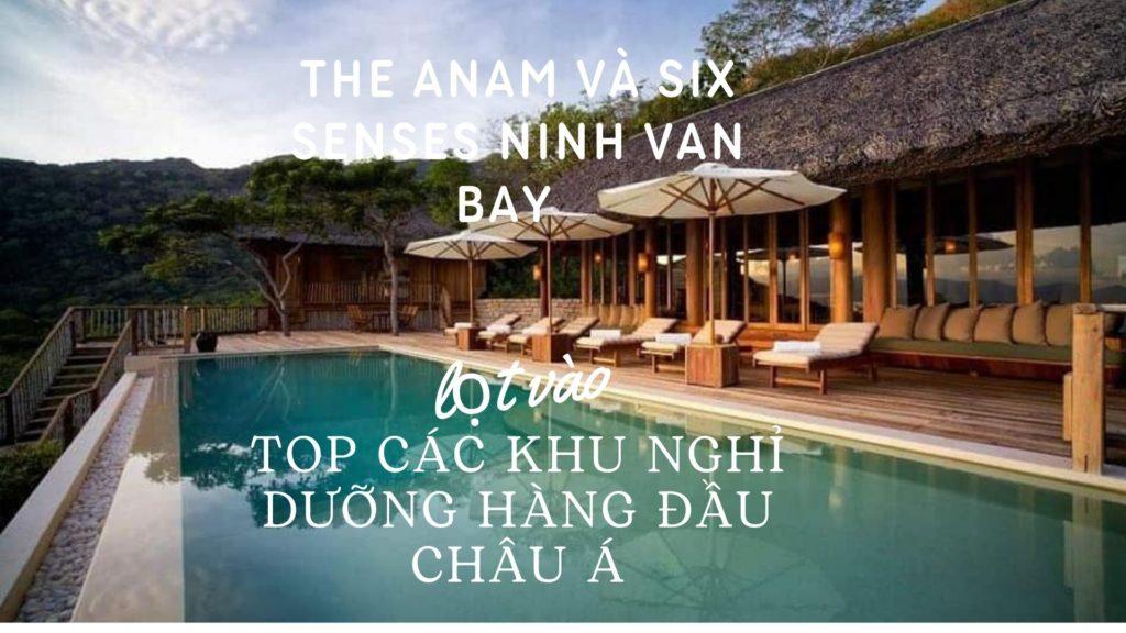 The Anam và Six Senses Ninh Van Bay lọt vào top các Khu nghỉ dưỡng hàng đầu châu Á
